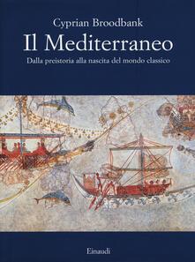 Amatigota.it Il Mediterraneo. Dalla preistoria alla nascita del mondo classico. Ediz. illustrata Image