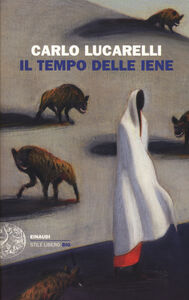 Libro Il tempo delle iene Carlo Lucarelli