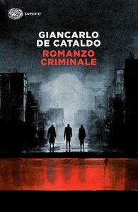 Foto Cover di Romanzo criminale, Libro di Giancarlo De Cataldo, edito da Einaudi