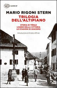 Foto Cover di Trilogia dell'altipiano, Libro di Mario Rigoni Stern, edito da Einaudi