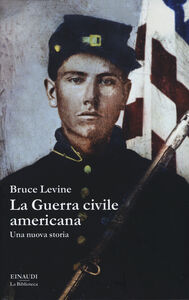 Libro La guerra civile americana. Una nuova storia Bruce Levine