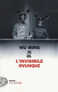 Libro L' invisibile ovunque Wu Ming