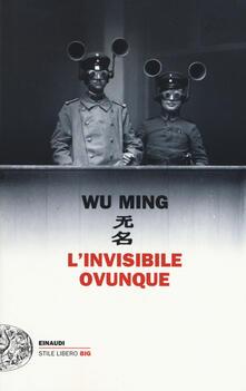L' invisibile ovunque - Wu Ming - copertina