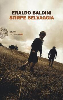 Stirpe selvaggia - Eraldo Baldini - copertina