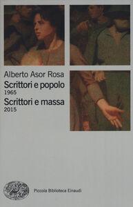 Libro Scrittori e popolo (1965)-Scrittori e massa (2015) Alberto Asor Rosa