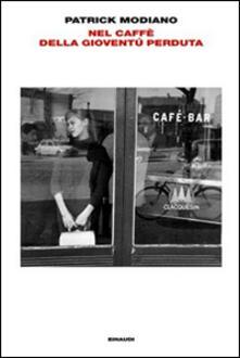 Nel caffè della gioventù perduta - Patrick Modiano - copertina