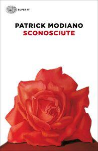 Libro Sconosciute Patrick Modiano
