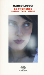 Libro Le promesse. Sorella. Italia. Vapore Marco Lodoli