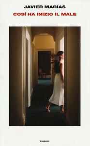 Foto Cover di Così ha inizio il male, Libro di Javier Marías, edito da Einaudi