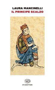 Libro Il principe scalzo Laura Mancinelli