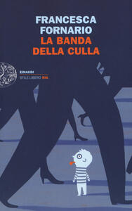 La banda della culla - Francesca Fornario - copertina