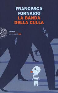 Libro La banda della culla Francesca Fornario
