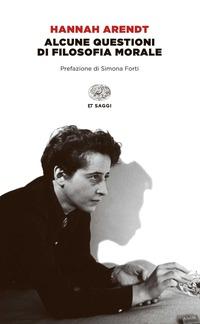 Alcune questioni di filosofia morale - Arendt Hannah - wuz.it