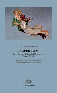 Libro Peter Pan-Peter Pan nei giardini di Kensington-Peter e Wendy James M. Barrie