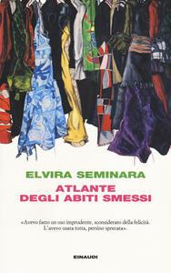 Atlante degli abiti smessi - Elvira Seminara - copertina