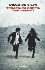 Foto Cover di Terapia di coppia per amanti, Libro di Diego De Silva, edito da Einaudi