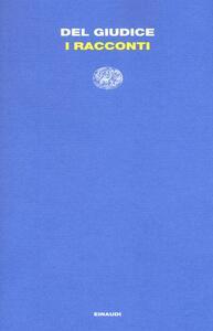 I racconti - Daniele Del Giudice - copertina