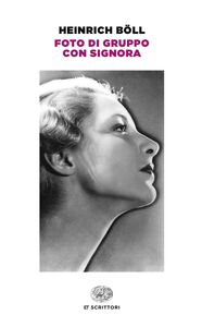 Foto Cover di Foto di gruppo con signora, Libro di Heinrich Böll, edito da Einaudi