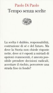 Libro Tempo senza scelte Paolo Di Paolo