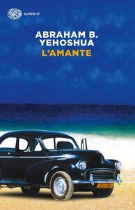 Libro L' amante Abraham Yehoshua