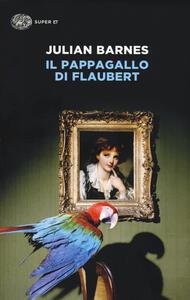 Il pappagallo di Flaubert - Julian Barnes - copertina