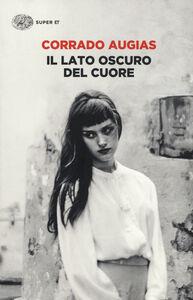 Libro Il lato oscuro del cuore Corrado Augias