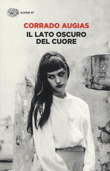 Il lato oscuro del cuore - Corrado Augias - copertina