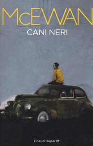 Foto Cover di Cani neri, Libro di Ian McEwan, edito da Einaudi