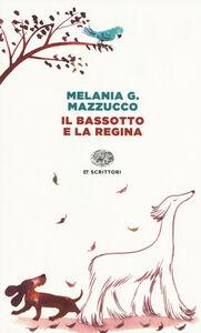 Libro Il bassotto e la regina Melania Gaia Mazzucco