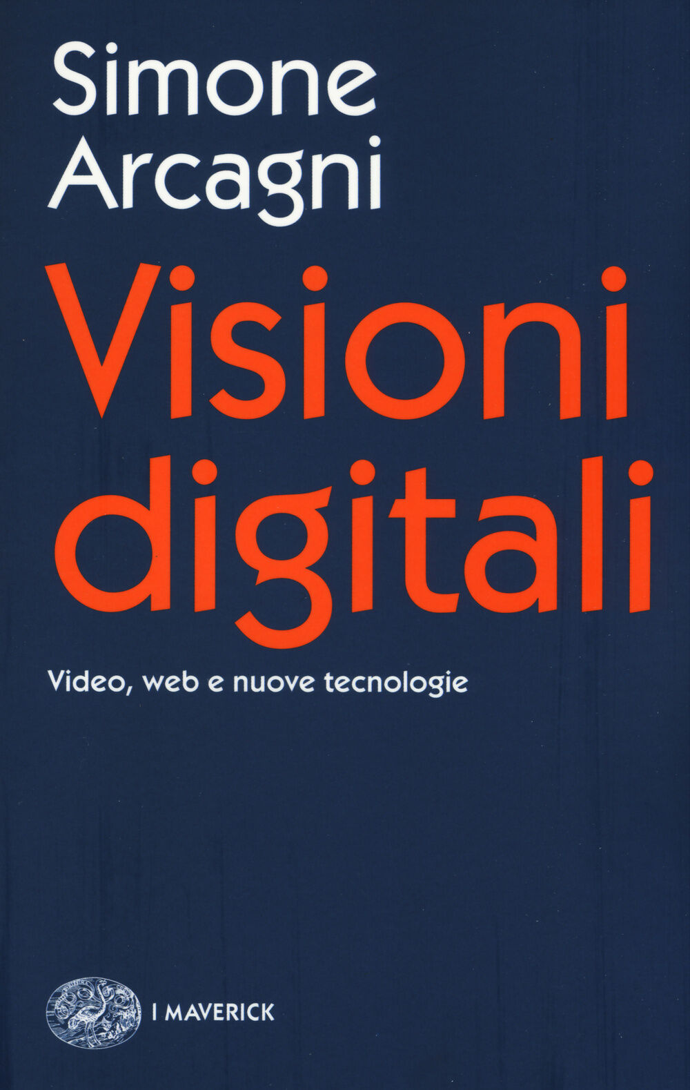 Visioni digitali. Video, web e nuove tecnologie