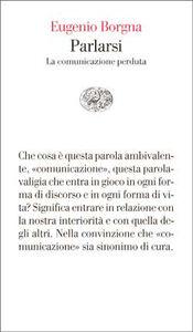 Libro Parlarsi. La comunicazione perduta Eugenio Borgna
