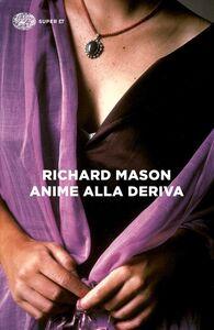 Libro Anime alla deriva Richard Mason