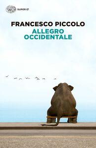 Libro Allegro occidentale Francesco Piccolo