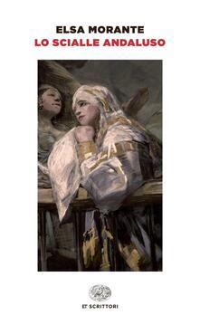 Lo scialle andaluso - Elsa Morante - copertina