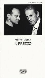 Foto Cover di Il prezzo, Libro di Arthur Miller, edito da Einaudi