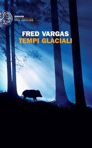Libro Tempi glaciali Fred Vargas