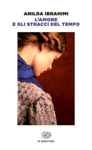 L' amore e gli stracci del tempo - Anilda Ibrahimi - copertina