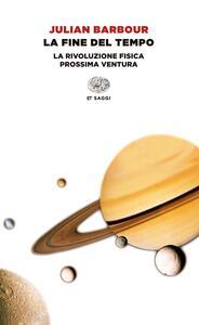 La fine del tempo. La rivoluzione fisica prossima ventura - Julian Barbour - copertina