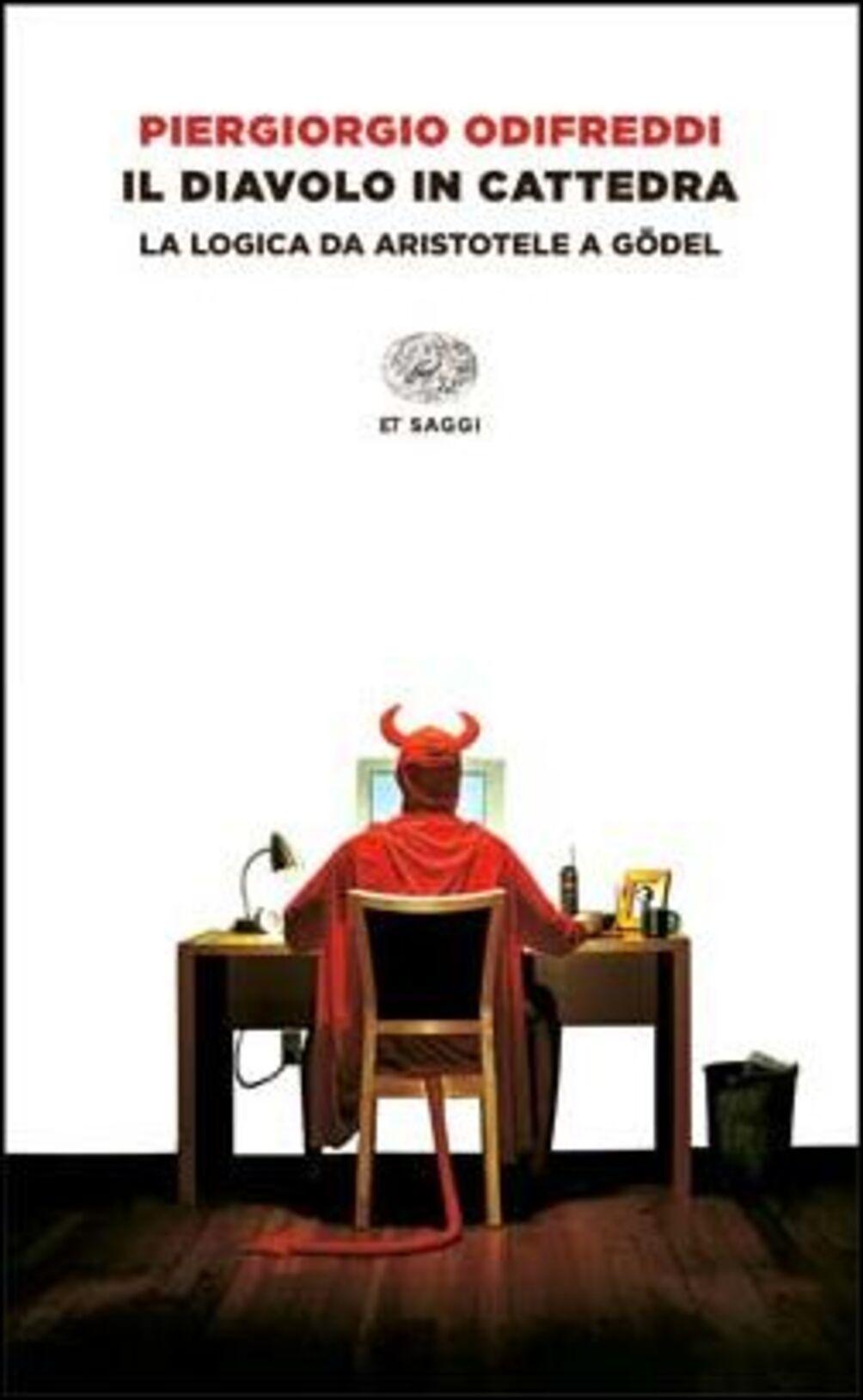 Il diavolo in cattedra. La logica da Aristotele a Gödel