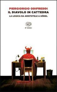 Foto Cover di Il diavolo in cattedra. La logica da Aristotele a Gödel, Libro di Piergiorgio Odifreddi, edito da Einaudi