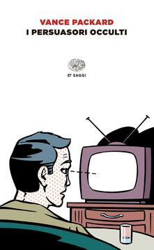 I persuasori occulti - Vance Packard - copertina