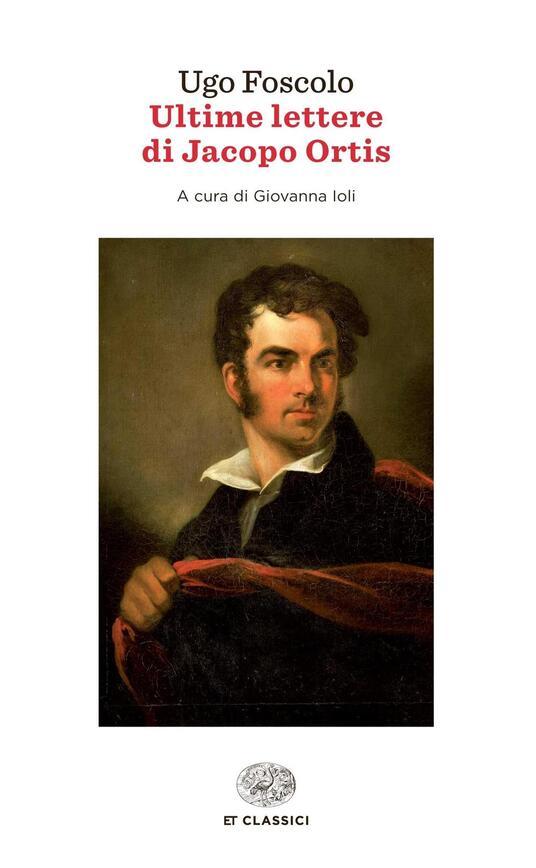 Ultime lettere di Jacopo Ortis - Ugo Foscolo - copertina