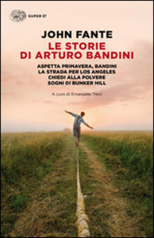 Ascotcamogli.it Le storie di Arturo Bandini: Aspetta primavera, Bandini-La strada per Los Angeles-Chiedi alla polvere-Sogni di Bunker Hill Image