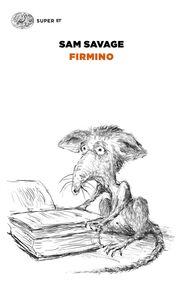 Foto Cover di Firmino. Avventure di un parassita metropolitano, Libro di Sam Savage, edito da Einaudi