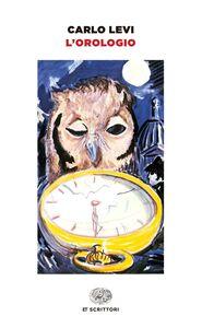 Libro L' orologio Carlo Levi