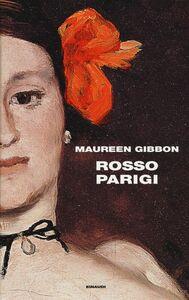 Foto Cover di Rosso Parigi, Libro di Maureen Gibbon, edito da Einaudi