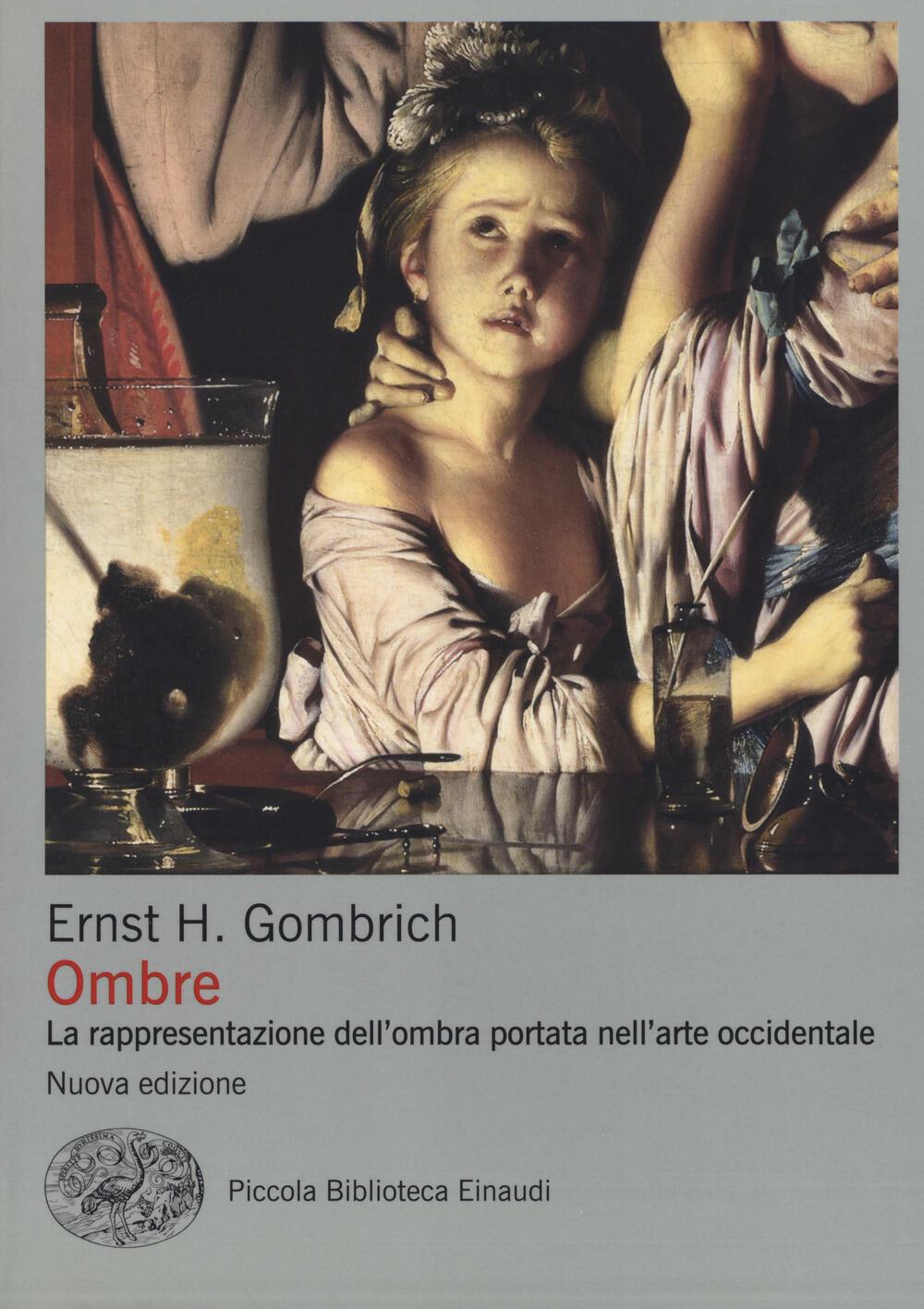 Risultati immagini per Gombrich: Ombre, Piccola Biblioteca Einaudi