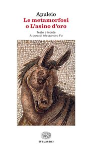 Libro Le metamorfosi o L'asino d'oro. Testo latino a fronte Apuleio