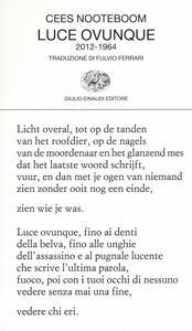 Luce ovunque (2012-1964) - Cees Nooteboom - copertina