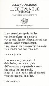 Libro Luce ovunque (2012-1964) Cees Nooteboom